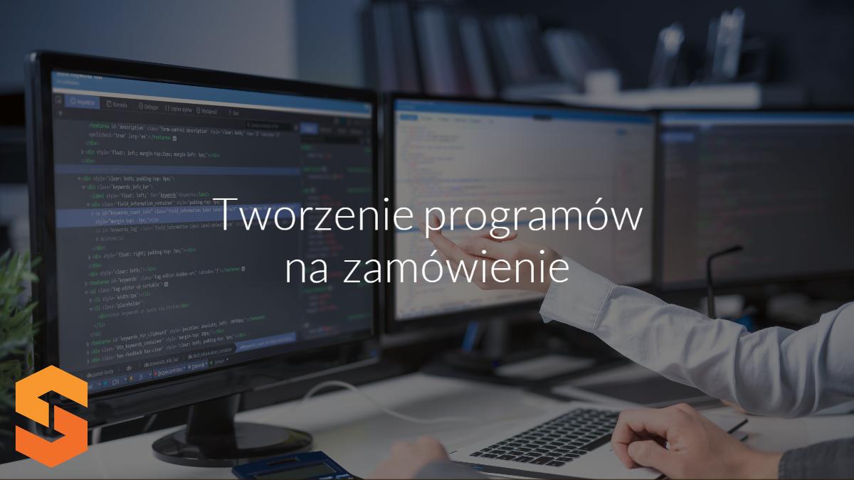 dostawca oprogramowania na zamówienie,tworzenie programów na zamówienie