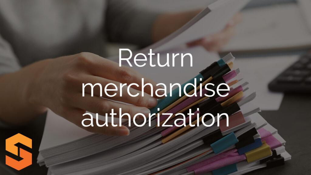 Return merchandise authorization